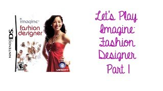Let's Play Imagine: Fashion Designer - Part 1
