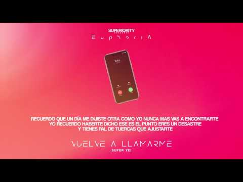 Super Yei - Vuelve a Llamarme | EUPHORIA