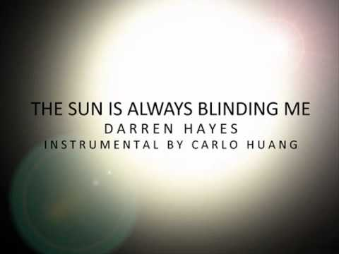 Darren Hayes - The Sun is Always Blinding Me (Instrumental by Carlo Huang).wmv