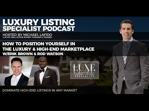 How to Position Yourself in the Luxury & High-End Marketplace w/Erik Brown & Rod Watson