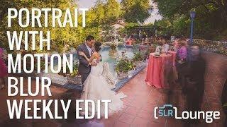 Wedding Portrait With Motion Blur - Weekly Edit Season 2 Episode 8