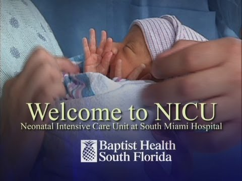Welcome To NICU -- Neonatal Intensive Care Unit At South Miami Hospital