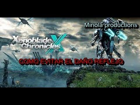 XENOBLADE CHRONICLES X - Guía de daño reflejo.