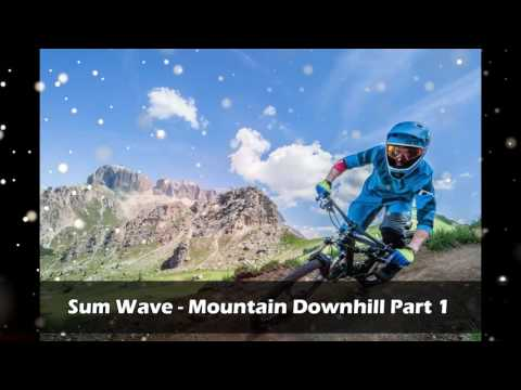 Sum Wave - Mountain Downhill Part 1 【1 HOUR】(powered by Liviu Ics)