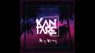Kantare - My Way (Schwarz & Funk Deep Dub Mix)
