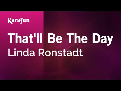 Karaoke That'll Be The Day - Linda Ronstadt *