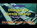 Karaoke Ditinggal Pas Sayang Sayange Dangdut Koplo Cover Keyboard  Mp3 - Mp4 Download