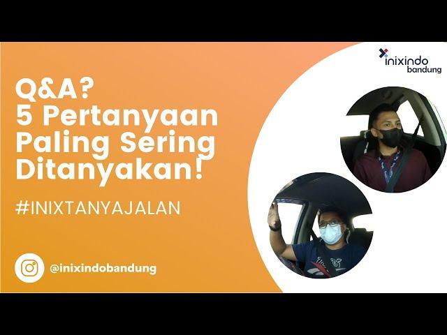 INIXTANYAJALAN - Q&A? 5 Pertanyaan Paling Sering Ditanyakan!