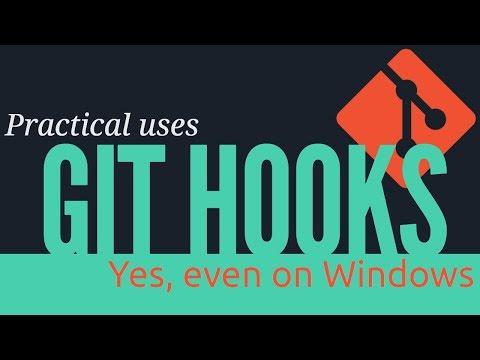 Git hooks, practical uses (yes, even on Windows) | tygertec