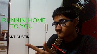 RUNNIN' HOME TO YOU (cover and lesson)-Grant Gustin