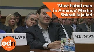 'Most hated man in America' Martin Shkreli is jailed