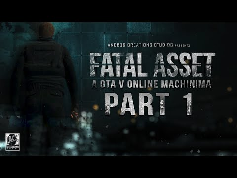Fatal Asset (Part 1) | GTA 5 Machinima Movie