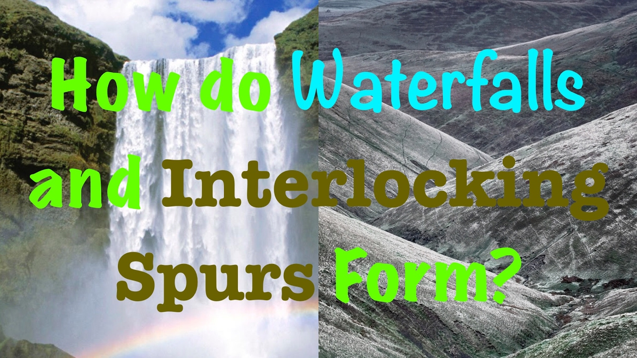 How do waterfalls and interlocking spurs form youtube how do waterfalls and interlocking spurs form pooptronica Choice Image