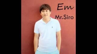 Em|| Mr.Siro ||1 hour