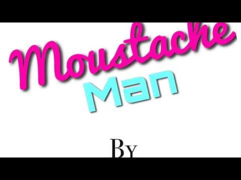 Moustache Man!