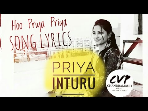 Oh Priyaa Priyaa Song With Lyrics. Dedicated to# Priya Inturu# CHANDRAMOULI VISUAL PHOTOGRAPHY