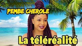 LA TELEREALITE - Pembe Cherole