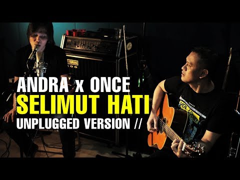 SELIMUT HATI - UNPLUGGED VERSION WITH ONCE MEKEL