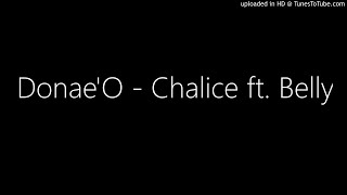 Donae'O - Chalice ft. Belly