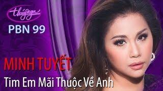 Minh Tuyết - Tim Em Mãi Thuộc Về Anh (Đồng Sơn) PBN 99