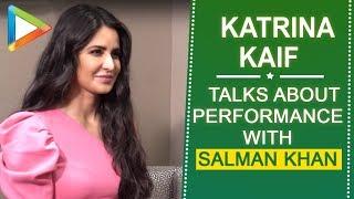 Katrina Kaif SPEAKS up on her performance with Salman Khan during Dabangg Reloaded tour