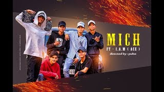 MICH - Ft. I AM (ace) ( Official Video)