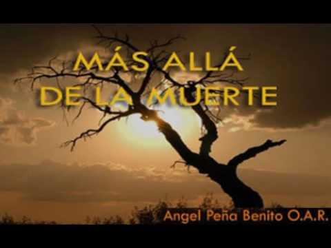 mas alla de la muerte    Padre Ángel Peña Benito  O A R