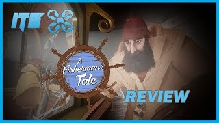 A Fisherman's Tale - VR Review (Video Game Video Review)