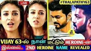 NAYANTHARA அதிரடி ! VIJAY 63 - 2ND HEROINE NAME REVEALED யார் தெரியுமா ? Thalapathy 63 ! Interview