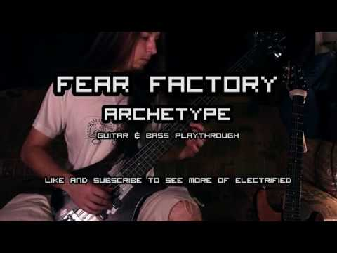 ELECTRIFIED - Archetype (Fear Factory cover) Guitar & Bass playthrough