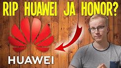 RIP HUAWEI JA HONOR -PUHELIMET? - Google lopettaa lähes kaiken liiketoiminnan Huawein kanssa!