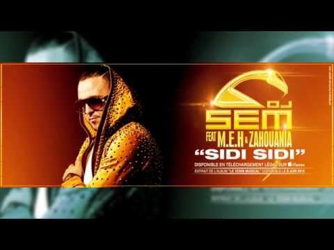 Dj Sem - Sidi Sidi feat. Meh & Zahouania [Son Officiel]