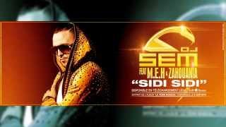Dj Sem Sidi Sidi Feat. Meh & Zahouania Son Officiel