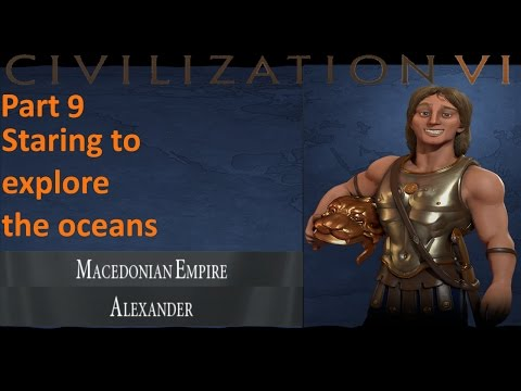 Civilization 6 - Macedonia - 9 - Starting to explore the oceans