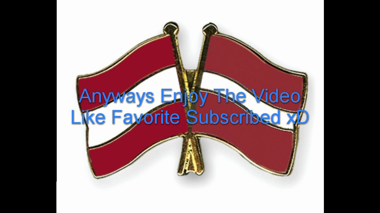 latvia flag vs austria flag youtube