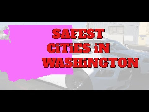 The 10 SAFEST CITIES In WASHINGTON For 2019