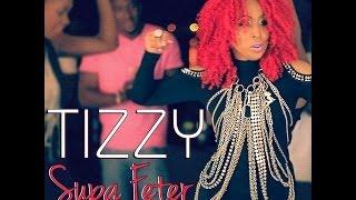TIZZY + EL-A-KRU - SUPA FETER OFFICIAL MUSIC VIDEO