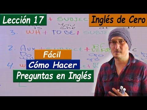 LECCIÓN 17 Cómo Hacer Cualquier Pregunta En Inglés