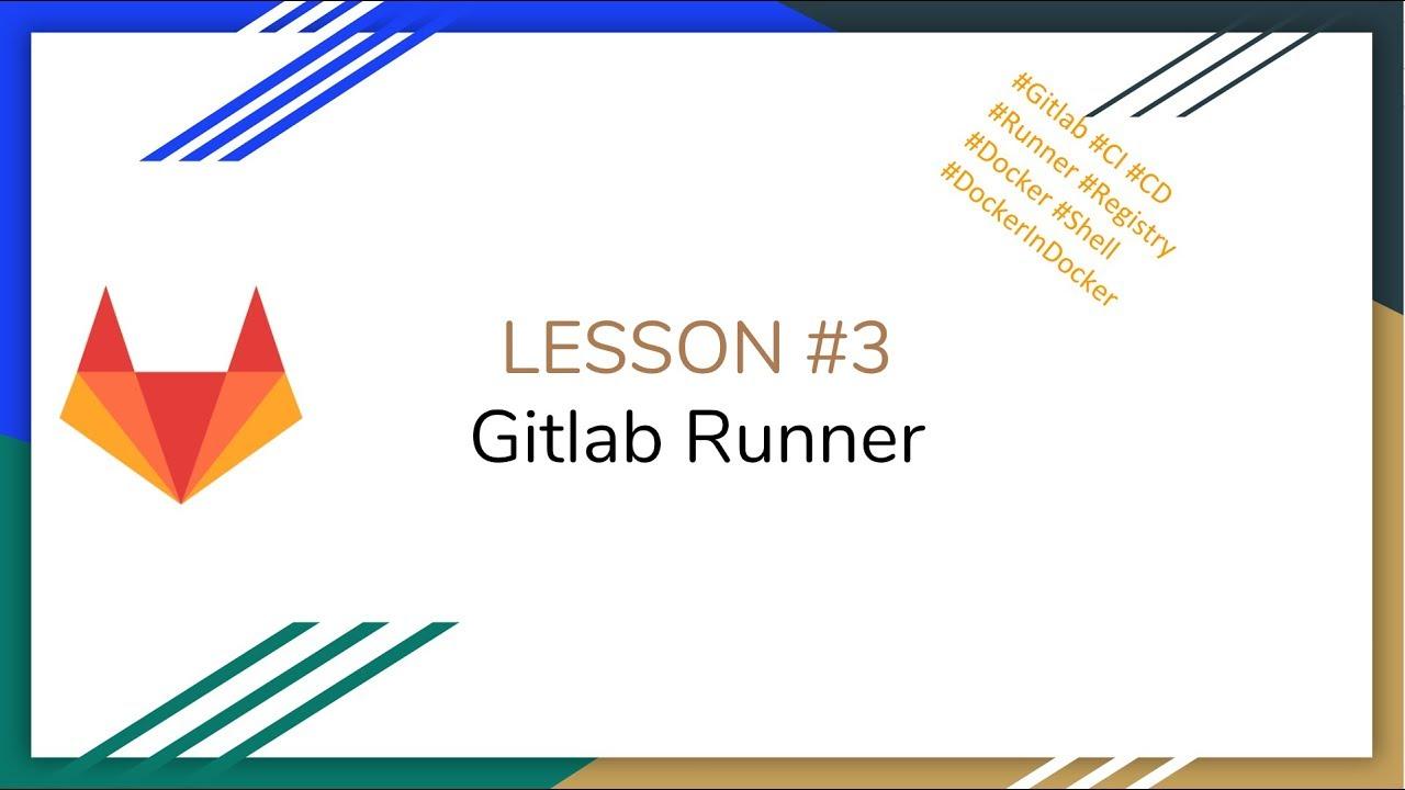 Gitlab CI/CD #3 - Gitlab Runner