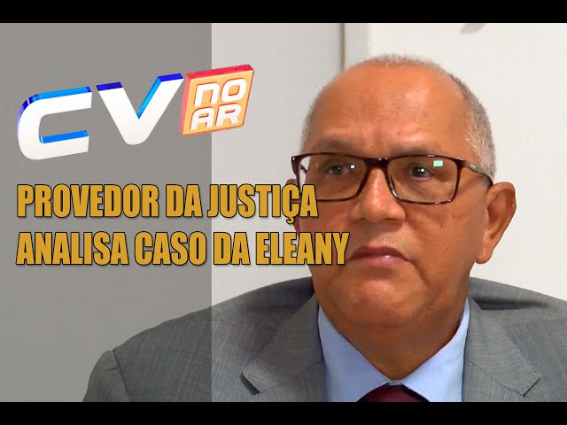 PROVEDOR DA JUSTIÇA ANALISA CASO DA ELEANY