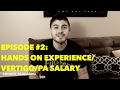 Episode2: Hands on experience/Vertigo/PA Salary