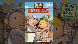 Bob The Builder: The Knights of Fix A Lot