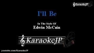 I'll Be (Karaoke) - Edwin McCain