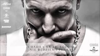 Chada x RX ft. Sobota - Nie będziemy płakać