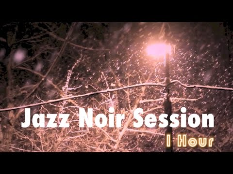 Jazz Noir & Smooth Jazz Noir: One Hour of Jazz Noir Playlist ambient Jazz Noir