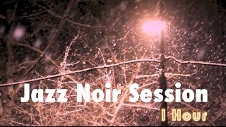 Jazz Noir & Smooth Jazz Noir: One Hour of Jazz Noir Playlist ambient Jazz Noir