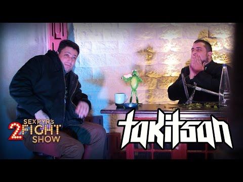 Sexpyr's 2Fight Show #1 - Τάκι Τσάν