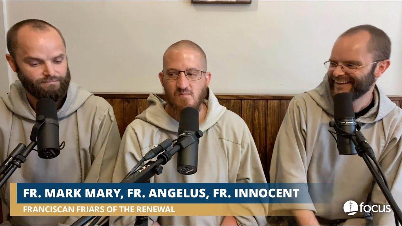 Fr. Mark-Mary, CFR; Fr. Angelus, CFR; Fr. Innocent, CFR   FOCUS Fervorino: Part Four