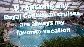 9 reasons why a Royal Caribbean cruise will always be my favorite vacation