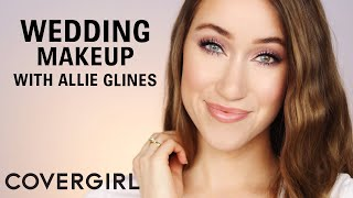 Wedding Makeup with Allie Glines | COVERGIRL